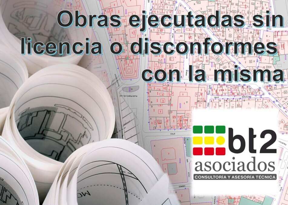 Obras ejecutadas sin licencia | bt2asociados
